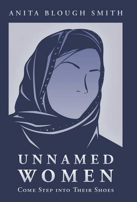 Unnamed Women: Come Step Into Their Shoes