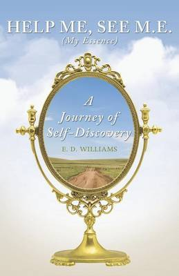 Help Me, See M.E. (My Essence): A Journey of Self-Discovery