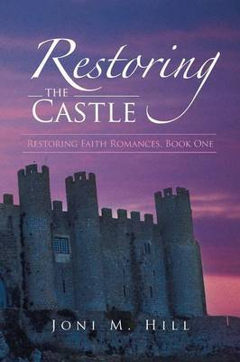 Restoring the Castle: Restoring Faith Romances, Book One