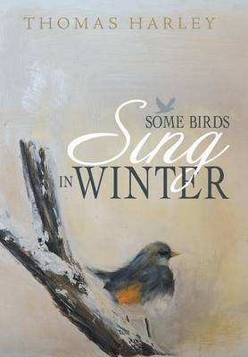 Some Birds Sing in Winter: Finding Joy in the Depths of Affliction