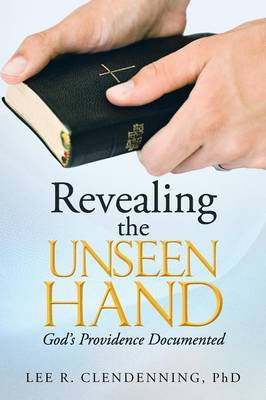 Revealing the Unseen Hand: God's Providence Documented