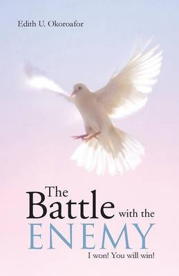 The Battle with the Enemy: I Won! You Will Win!