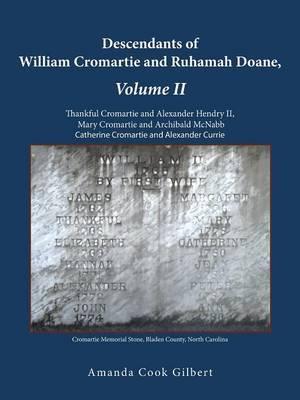 Descendants of William Cromartie and Ruhamah Doane: Thankful Cromartie and Alexander Hendry II, Mary Cromartie and Archibald McNabb, Catherine Cromart