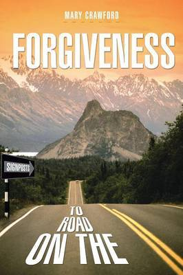 Signposts on the Road to Forgiveness