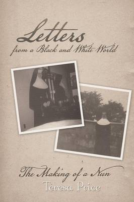 Letters from a Black and White World: The Making of a Nun