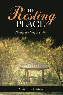 The Resting Place: Thoughts Along the Way