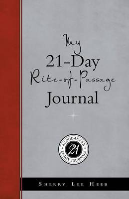 My 21-Day Rite-Of-Passage Journal