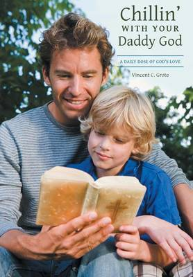 Chillin' with Your Daddy God: A Daily Dose of God's Love
