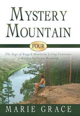 Mystery Mountain Four: The Saga of Rugged Mountain Living Continues as Killers Infiltrate Raincroft