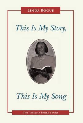 This Is My Story, This Is My Song: The Thelma Parks Story