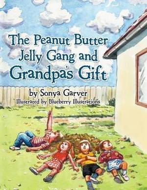 The Peanut Butter Jelly Gang and Grandpa's Gift