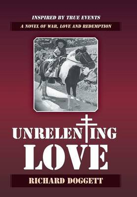 Unrelenting Love: A Novel of War, Love and Redemption