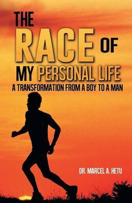 The Race of My Personal Life: A Transformation from a Boy to a Man