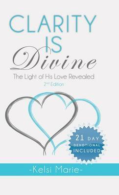 Clarity Is Divine: The Light of His Love Revealed