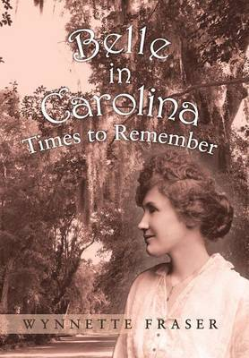 Belle in Carolina: Times to Remember