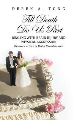 Till Death Do Us Part: Dealing with Brain Injury and Physical Aggression