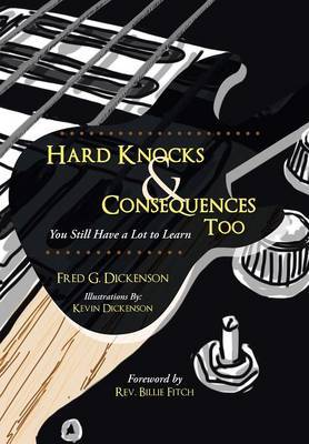 Hard Knocks & Consequences Too  : You Still Have a Lot to Learn