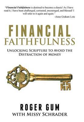 Financial Faithfulness: Unlocking Scripture to Avoid the Distraction of Money