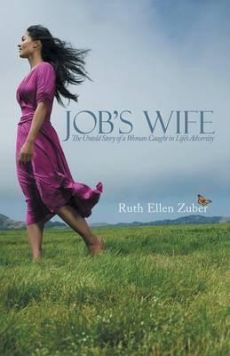 Job's Wife: The Untold Story of a Woman Caught in Life's Adversity
