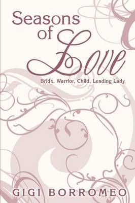 Seasons of Love: Bride, Warrior, Child, Leading Lady