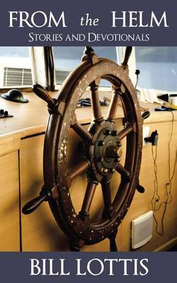 From the Helm: Stories and Devotionals
