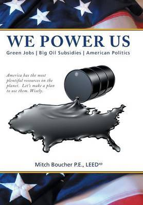 We Power Us: Green Jobs, Big Oil Subsidies, American Politics