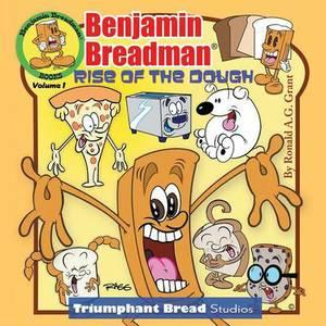 Benjamin Breadman: Rise of the Dough