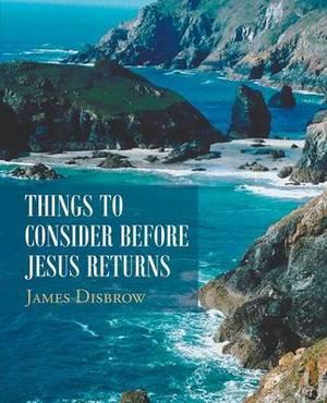 Things to Consider Before Jesus Returns