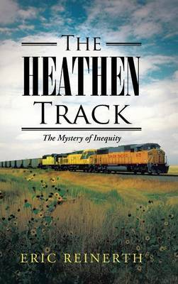 The Heathen Track: The Mystery of Inequity