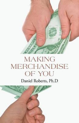 Making Merchandise of You