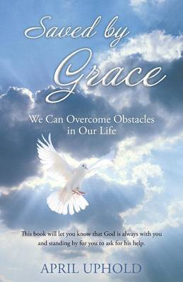 Saved by Grace: We Can Overcome Obstacles in Our Life