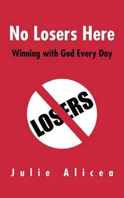 No Losers Here: Winning with God Every Day