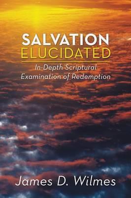 Salvation Elucidated: In-Depth Scriptural Examination of Redemption