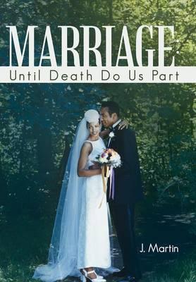 Marriage: Until Death Do Us Part