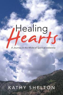 Healing Hearts: A Journey in the Midst of Spiritual Adversity