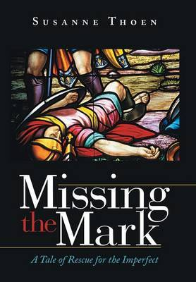 Missing the Mark: A Tale of Rescue for the Imperfect