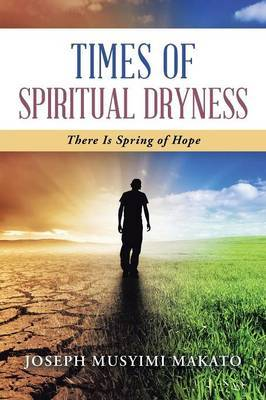 Times of Spiritual Dryness: There Is Spring of Hope