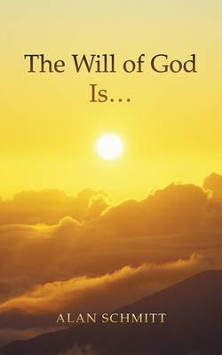 The Will of God Is...