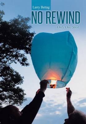 No Rewind: Only One Shot