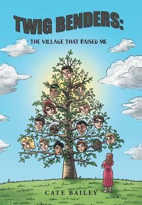 Twig Benders: The Village That Raised Me
