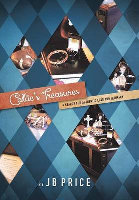 Callie's Treasures: A Search for Authentic Love and Intimacy