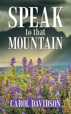 Speak to That Mountain