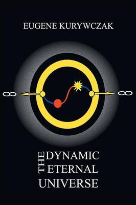 The Dynamic Eternal Universe