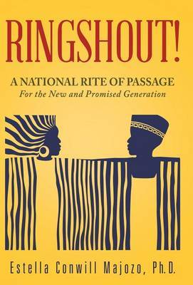 Ringshout!: A National Rite of Passage for the New and Promised Generation