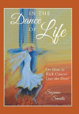 In the Dance of Life: Or How to Kick Cancer Out the Door