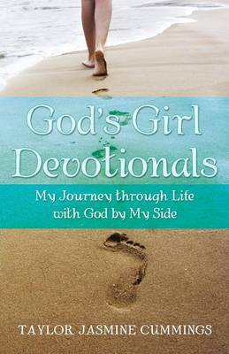 God's Girl Devotionals: My Journey Through Life with God by My Side