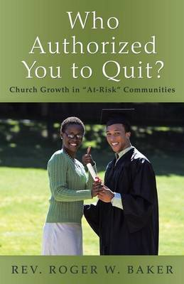 Who Authorized You to Quit?: Church Growth in At-Risk Communities