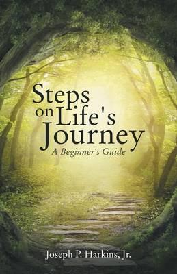 Steps on Life's Journey: A Beginner's Guide