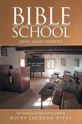 Bible School: [king James Version]