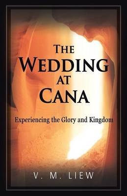 The Wedding at Cana: Experiencing the Glory and Kingdom